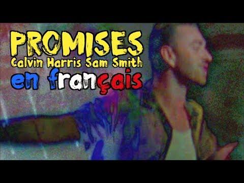 Calvin Harris & Sam Smith - Promises (traduction En Francais) COVER