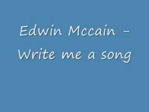 Edwin Mccain - Write Me A Song