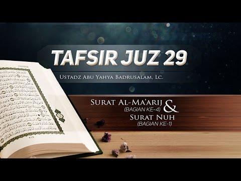 Tafsir Surat Al-Ma'arij (Bagian 4) Dan Surat Nuh (Bagian 1) - (Ustadz Abu Yahya Badrusalam, Lc.)