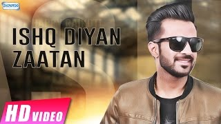 Ishq Diya Zaatan | Happy Raikoti | New Punjabi Songs 2017 | Shemaroo Punjabi