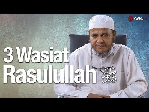 Ceramah Singkat: 3 Wasiat Rasulullah - Ustadz Mubarok Bamualim, Lc. M.Hi.