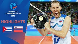 CUBA vs. SLOVENIA - FINAL Highlights | FIVB Men's Challenger Cup 2019