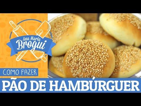 Ana Maria Brogui #262 - Como fazer Pão de Hambúrguer