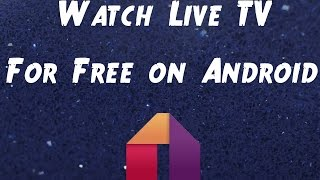 How to Stream Live Cable TV on Android For Free
