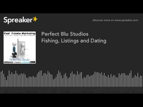 Fishing, Listings and Dating (part 2 of 3)
