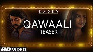 Daddy Movie Song Teaser  || Qawaali Out This Eid  || Eid Mubarak