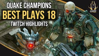 QUAKE CHAMPIONS BEST PLAYS 18 (TWITCH HIGHLIGHTS)