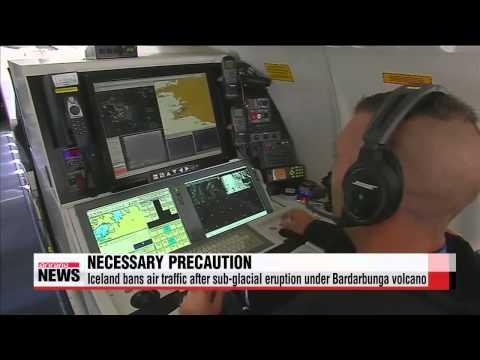 Iceland bans air traffic after sub-glacial eruption under Bardarbunga volcano