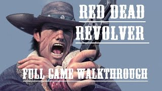 Red Dead Revolver - Full Game Walkthrough - No commentary