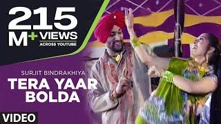 Tera Yaar Bolda Full Song Surjit Bindrakhia Phulkari