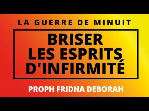 GUERRE DE MINUIT I BRISER LES ESPRITS D'INFIRMITÉ BY PROPHETESSE FRIDHA DEBORAH