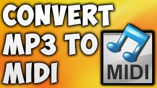 How To Convert MP3 To MIDI Online - Best MP3 To MIDI Converter [BEGINNER