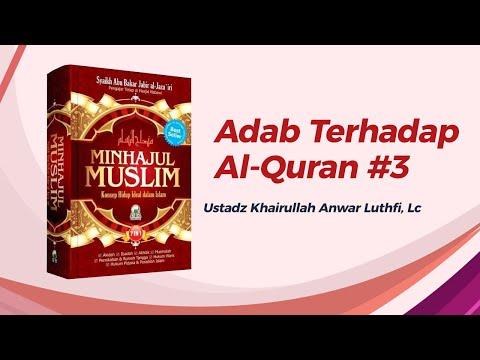 Adab Terhadap Al-Quran #3 - Ustadz Khairullah, Lc