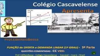 FUNÇÕES ECONOMICAS 3/4 - FUNÇÃO DE OFERTA E DEMANDA LINEAR -  CC V591
