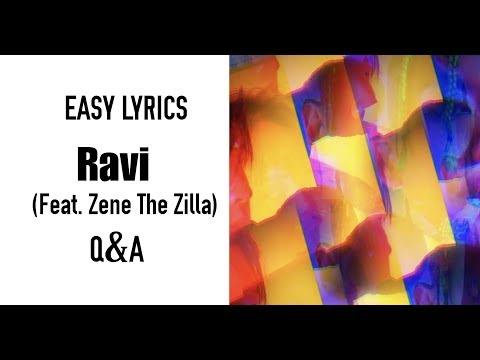 Ravi – Q&A (Feat. Zene The Zilla) Easy Lyrics