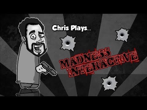Chris Plays | Madness Interactive (PC)