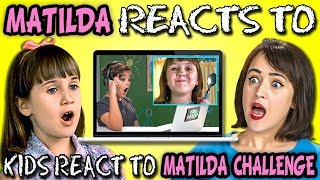 Matilda Reacts To Kids React To Matilda Challenge (Mara Wilson)