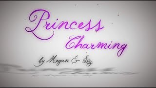 Watch Megan  Liz Princess Charming video