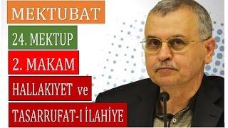 Prof. Dr. Ahmet Akgündüz - 24. Mektup - 2. Makam - Hallakıyet ve Tasarrufat-ı İlahiye (1994)