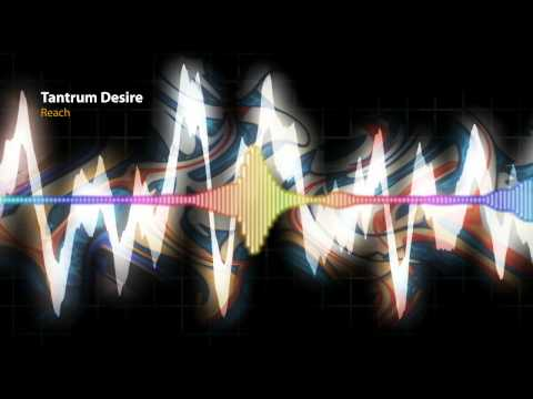 Tantrum Desire - Reach (DNB FULL)