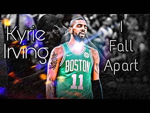 "Kyrie Irving Mix ~ ""I Fall Apart"" ᴴᴰ"