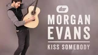 Morgan Evans Kiss Somebody