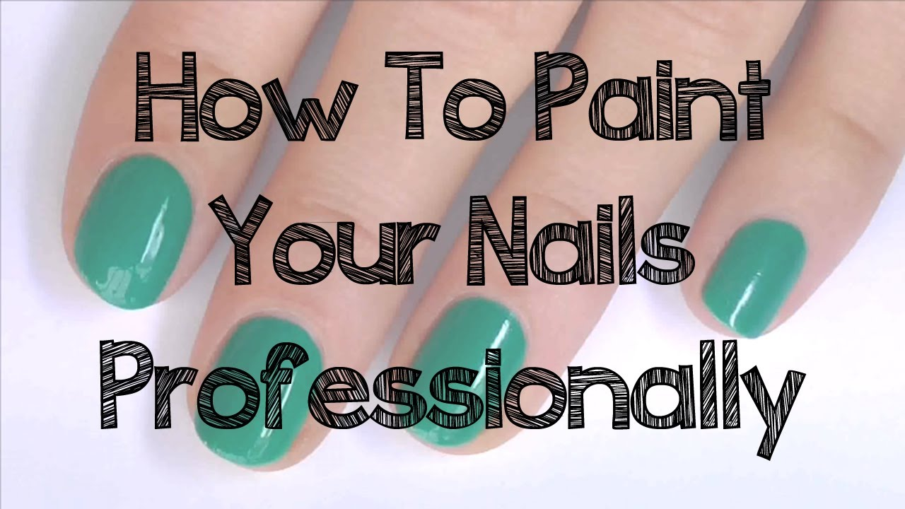 how to paint your nails professionally youtube On how to paint professionally