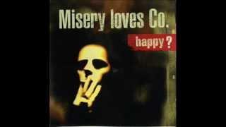 Watch Misery Loves Co Happy video