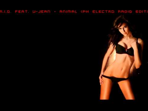 R.I.O. feat. U-Jean - Animal (PH Electro Edit) HD