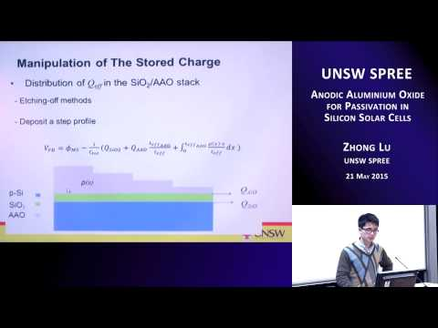 UNSW SPREE 201505-21 Zhong Lu - Anodic Aluminium Oxide for Passivation in Si Solar Cells