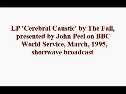 The Fall - Cerebral Caustic LP, presented by John Peel