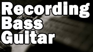Record Bass Guitar: Direct and Amp Recording
