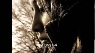 Ishq Kills-Yeh Ishq Hai (title soundtrack) with lyrics
