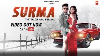 Surma (Full Song) | New Punjabi Songs 2018 | Vicky Thakur, Aashi Sharma | VOHM