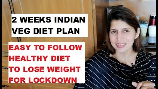 2 Week Simple Easy To Follow Healthy Indian Veg Diet For Lock Down |  1300 Cal Diet to Lose Weight