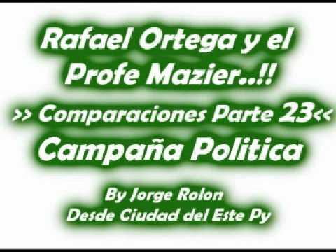 23 Rafael Ortega El Cabezon y El Profe - Comparaciones - Campaña Politica