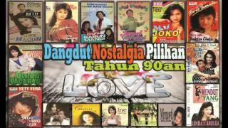 Dangdut Nostalgia/Jadul Pilihan Tahun 90an - Dangdut Lawas/Kenangan