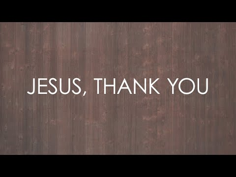 Sovereign Grace Music - Jesus Thank You