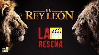 La Reseña: EL REY LEÓN (The Lion King) | Fotograma 24 con David Arce