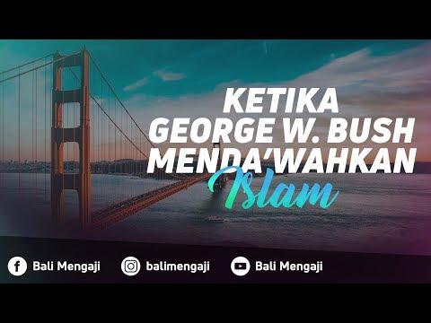 Video Singkat: Ketika George Bush Mendakwahkan Islam - Ustadz Muhammad Yasir, Lc