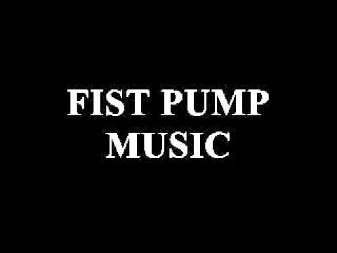 Fist pumping songs