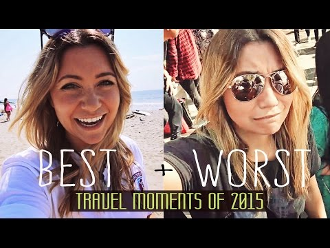 BEST and WORST Travel Moments of 2015