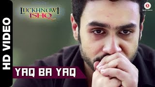Yaq Ba Yaq Video Song From Luckhnowi Ishq