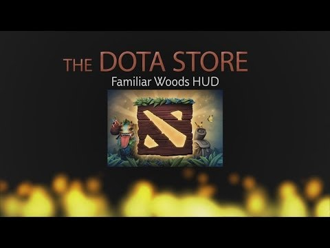 Familiar Woods - Dota 2 HUD (In-Game Preview 16:9. 16:10. 4:3)