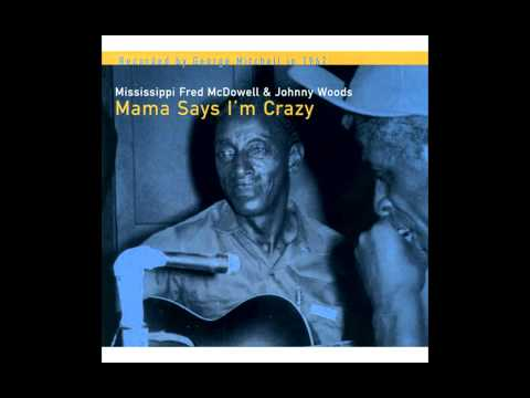 Mississippi Fred McDowell&Johnny Woods - I Got A Woman (Ray Charles Cover)