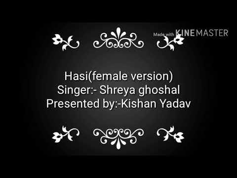 Hasi (female Version)   Shreya Ghoshal   Lyrics   By Bolly Ke Music
