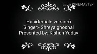 Hasi (female Version)|| Shreya Ghoshal|| Lyrics|| By Bolly Ke Music