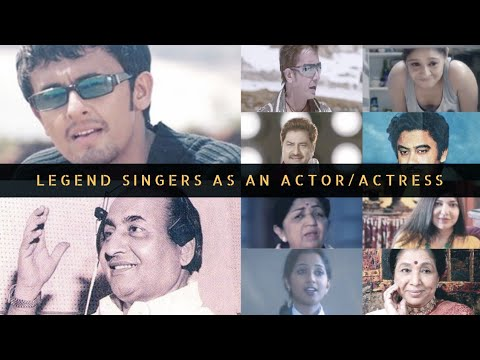 Legend Singers as an Actor/Actress | Md. Rafi, Lata Mangeshkar, Kishor Kumar, Sonu Nigam,Asha Bhosle