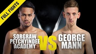 Sorgraw vs. George Mann | ONE Full Fight | Battle Of Wills | July 2019