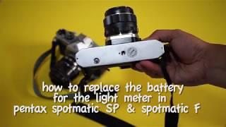 how to replace the battery for the light meter in pentax spotmatic SP and spotmatic F